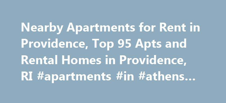 Nearby Apartments for Rent in Providence, Top 95 Apts and Rental Homes in Providence, RI #apartments #in #athens #ga http://apartment.remmont.com/nearby-apartments-for-rent-in-providence-top-95-apts-and-rental-homes-in-providence-ri-apartments-in-athens-ga/  #apartments for rent in ri # Providence, RI Apartments and Homes for Rent Moving To: XX address The cost calculator is intended to provide a ballpark estimate for information purposes only and is not to be considered an actual quote of…