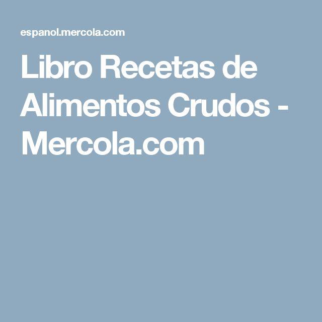 Libro Recetas de Alimentos Crudos - Mercola.com