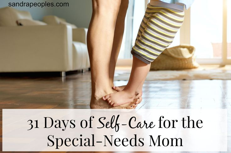 Self-care is a phrase that gets tossed around often, but for the special-needs mom, self-care is not optional. If we don't care for ourselves, we can't properly care for the children God has given us.