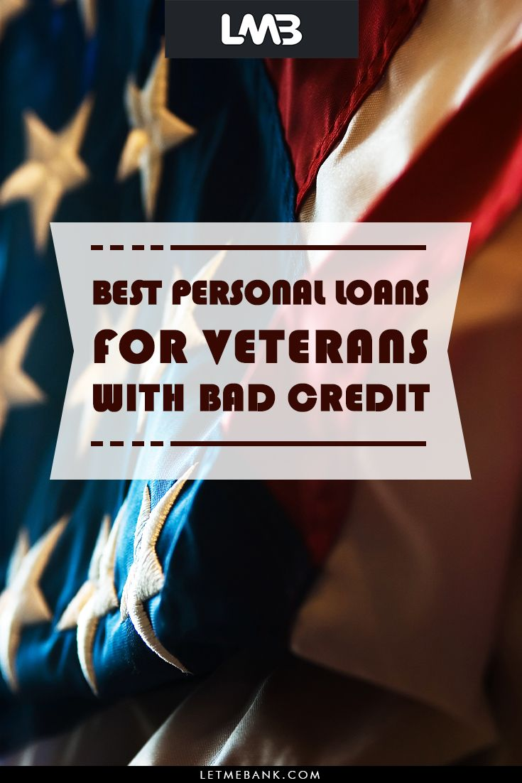 Best Personal Loans For Veterans With Bad Credit Personal Loans Bad Credit Bad Credit Personal Loans