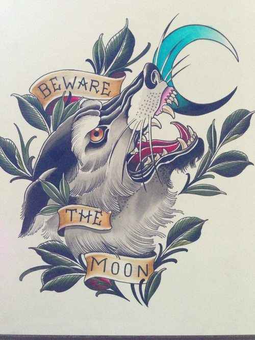 Beware the moon.