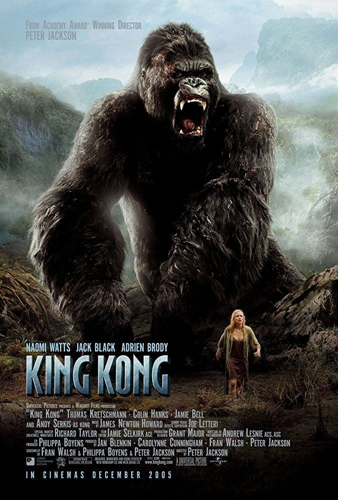 King Kong (2005) The Best one of all...Jessica Lang made me sick and the original is classic and pretty far ahead of its time...but this one makes it more like hes just  a giant pet than loves the girl...not  a lovesick gorilla ....special effects are awesome and Naomi brings class to her performance even when shes almost naked...LOVE Jack Blacks performance as well and Adrian Brody Just all round good film great fun and sad ending as always One for the books  & the best choice for  movie…