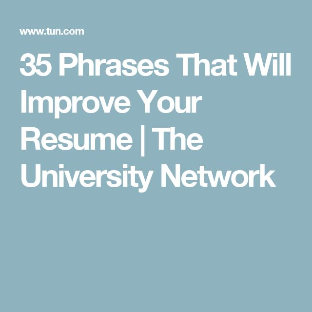 35 Phrases That Will Improve Your Resume | The University Network