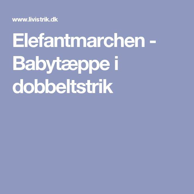 Elefantmarchen - Babytæppe i dobbeltstrik