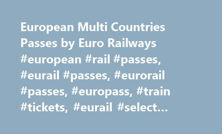 European Multi Countries Passes by Euro Railways #european #rail #passes, #eurail #passes, #eurorail #passes, #europass, #train #tickets, #eurail #select #pass #information http://flight.remmont.com/european-multi-countries-passes-by-euro-railways-european-rail-passes-eurail-passes-eurorail-passes-europass-train-tickets-eurail-select-pass-information-4/  European Trains Passes & Tickets Visiting up to 28 Countries: Austria, Belgium, Bosnia Herzegovinia, Bulgaria, Croatia, Czech Republic…