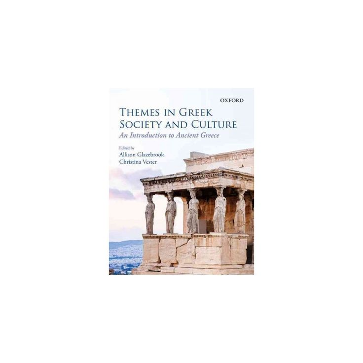 Themes In Greek Society And Culture An Introduction To Ancient Greece Paperback Best Winter Destinations Athens Greece