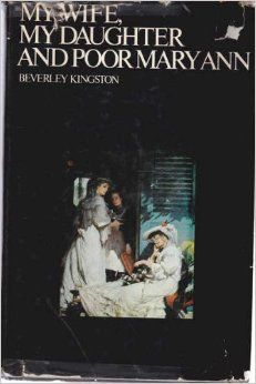 Beverley Kingston, My Wife, My Daughter and Poor Mary Ann (1975)