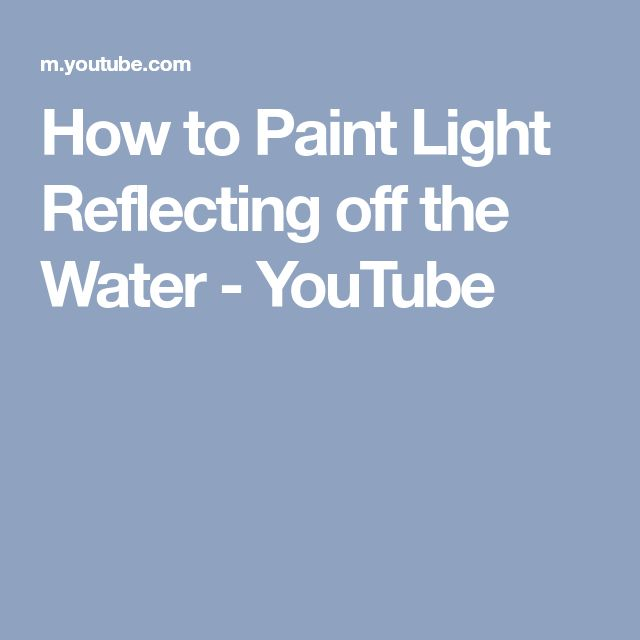How to Paint Light Reflecting off the Water - YouTube