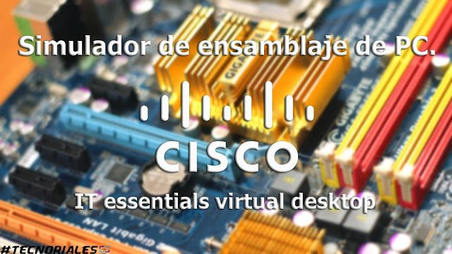 #Tecnoriales: Simulador de ensamblado de PC - Cisco.