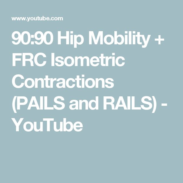 90:90 Hip Mobility + FRC Isometric Contractions (PAILS and RAILS) - YouTube