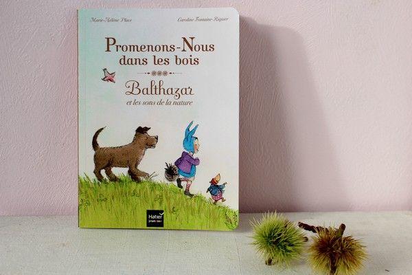Promenons nous dans les bois Balthazar et les sons de la nature