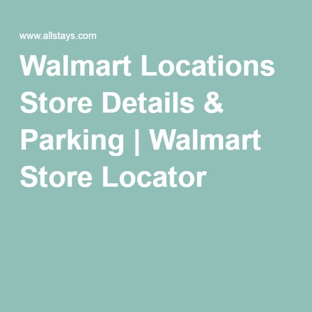 Walmart Locations Store Details & Parking | Walmart Store Locator