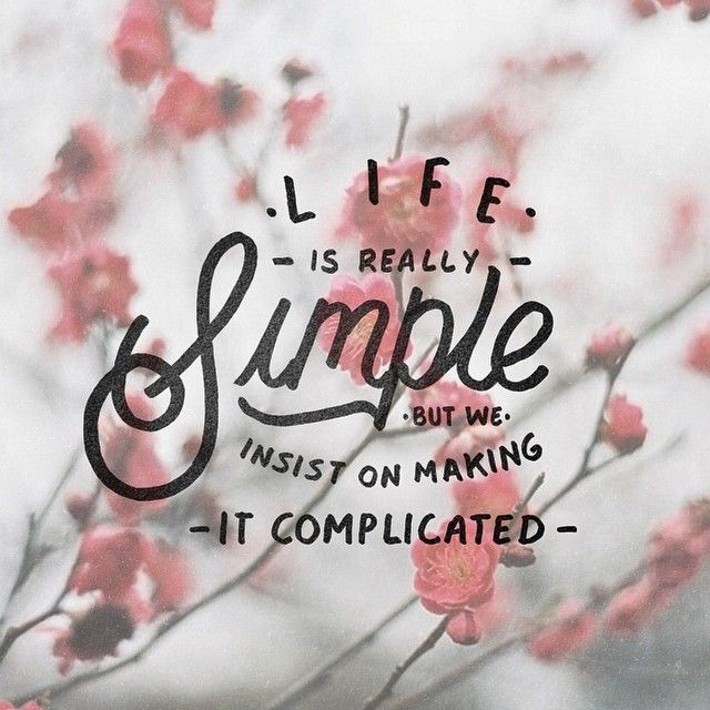 Life Is Really Simple But We Insist On Making It Complicated - Confucius #lettering #letteringinspiration #typedesign #typography #typograpi...: Life, Start Simplehappiness, Inspirational Quotes