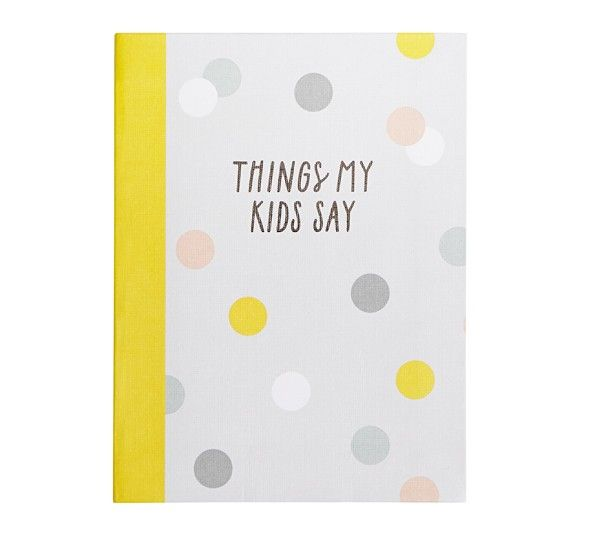 THINGS MY KIDS SAY JOURNAL: BABY