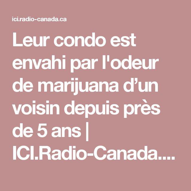 Leur condo est envahi par l'odeur de marijuana d'un voisin depuis près de 5ans | ICI.Radio-Canada.ca