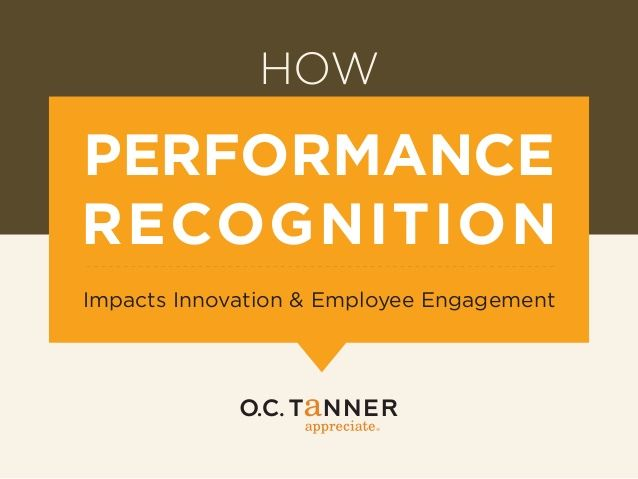 How performance recognition impacts innovation and employee engagement by O.C. Tanner via slideshare