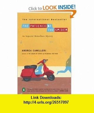 The Patience of the Spider (Inspector Montalbano Mysteries) (9780143112037) Andrea Camilleri, Stephen Sartarelli , ISBN-10: 0143112031  , ISBN-13: 978-0143112037 ,  , tutorials , pdf , ebook , torrent , downloads , rapidshare , filesonic , hotfile , megaupload , fileserve