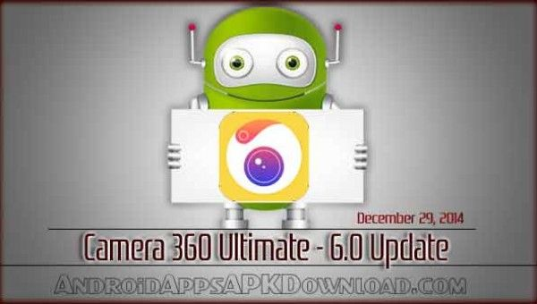 Download Android Camera 360 6.0 apk file with latest update @ http://androidappsapkdownload.com/android-camera-360-6-0-update-download
