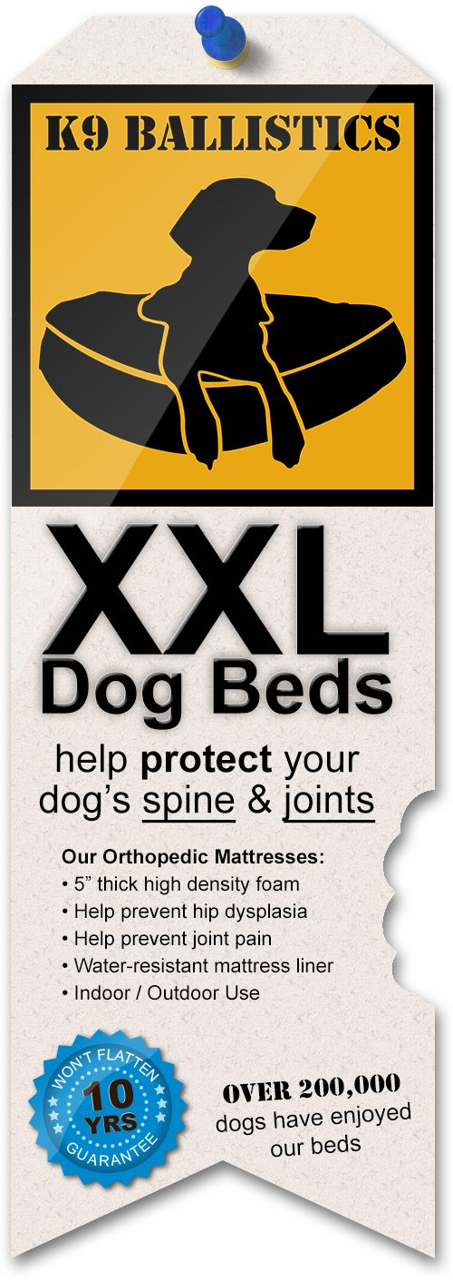 We make dog beds for Massive Dog Breeds! Big dogs are prone to hip dysplasia and arthritis later in life. An orthopedic bed helps remove joint stress and make your dog's sleep more restful.