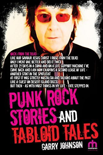 Punk Rock Stories and Tabloid Tales by Garry Johnson http://www.amazon.co.uk/dp/B01CO4DYZW/ref=cm_sw_r_pi_dp_MoT3wb16C283W