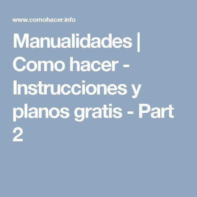 Manualidades | Como hacer - Instrucciones y planos gratis - Part 2