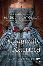 O Juramento da Rainha - Segredo dos Livros - Sugestões e Críticas Literárias