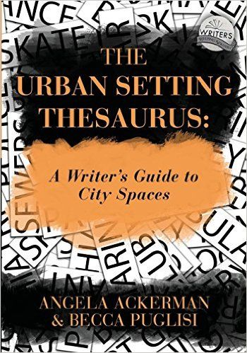 AmazonSmile: The Urban Setting Thesaurus: A Writer's Guide to City Spaces (9780989772563): Angela Ackerman, Becca Puglisi: Books