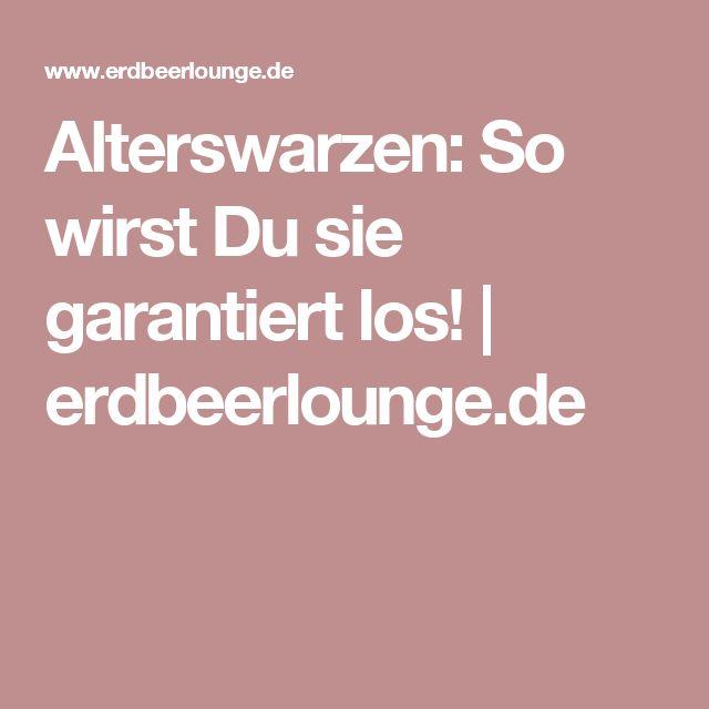 Alterswarzen: So wirst Du sie garantiert los!   erdbeerlounge.de