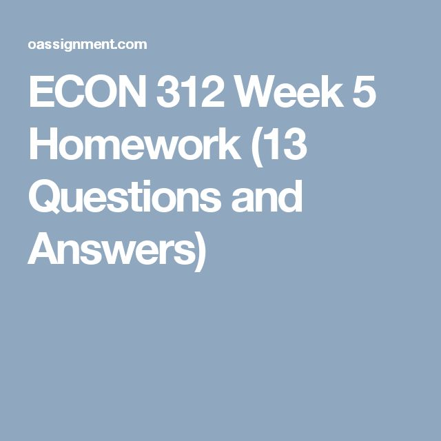 ECON 312 Week 5 Homework (13 Questions and Answers)