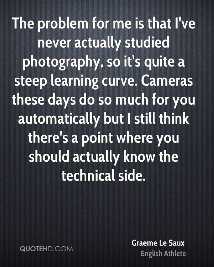 More Graeme Le Saux Quotes on www.quotehd.com - #quotes #actually #automatically #cameras #curve #days #know #learning #much #never #photography #point #problem #quite #should #side #steep #still #studied #technical #these #think #where