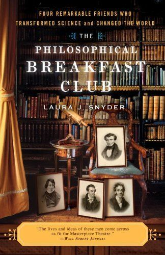 The Philosophical Breakfast Club: Four Remarkable Friends Who Transformed Science and Changed the World, http://www.amazon.com/dp/B004EBT6MO/ref=cm_sw_r_pi_awdm_7FVXub1QECPJA