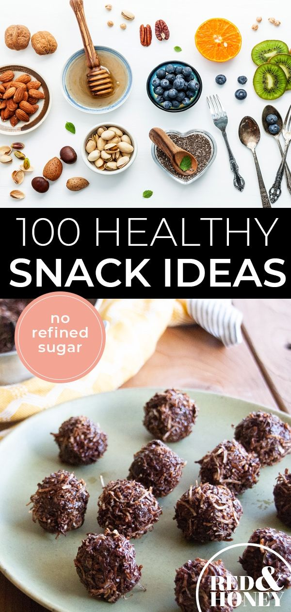 100 Healthy Snack Ideas Real Food Style Red And Honey Real Food Snacks Real Food Recipes Healthy Sweet Snacks
