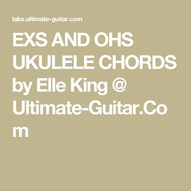 EXS AND OHS UKULELE CHORDS by Elle King @ Ultimate-Guitar.Com