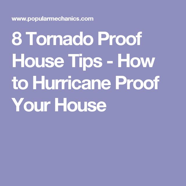 8 Tornado Proof House Tips - How to Hurricane Proof Your House