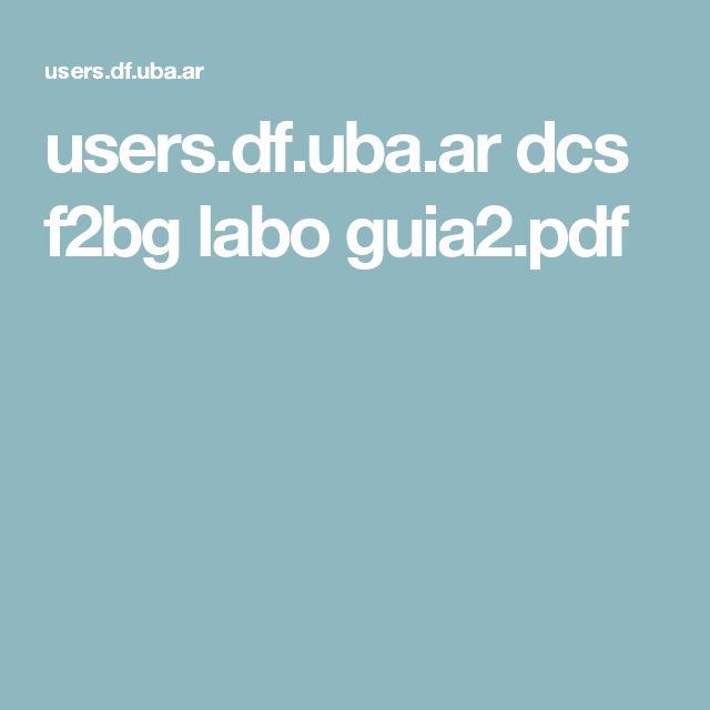 users.df.uba.ar dcs f2bg labo guia2.pdf