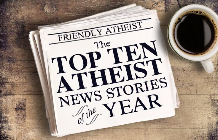 The Top Ten Atheist News Stories of 2015