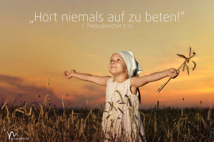 """""""Hört #niemals auf zu #beten."""" 1. #Thessalonicher 5:17 #glaubensimpulse"""