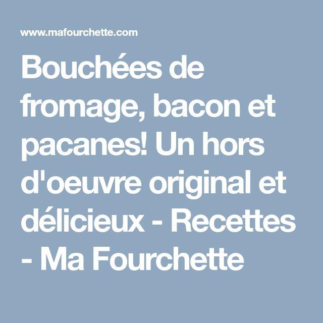 Bouchées de fromage, bacon et pacanes! Un hors d'oeuvre original et délicieux - Recettes - Ma Fourchette