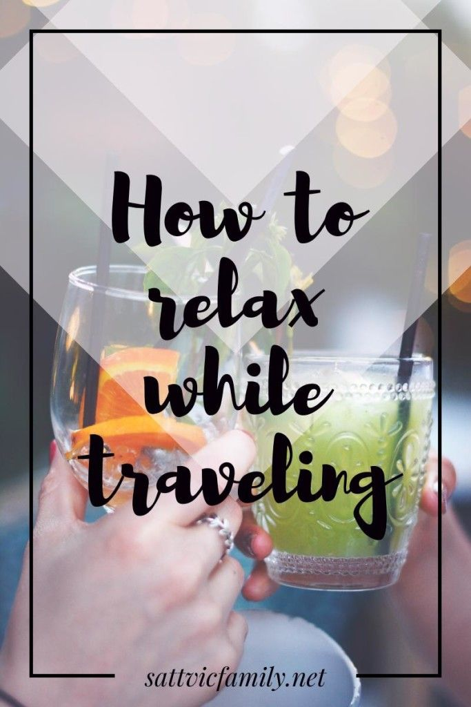 How to relax while traveling