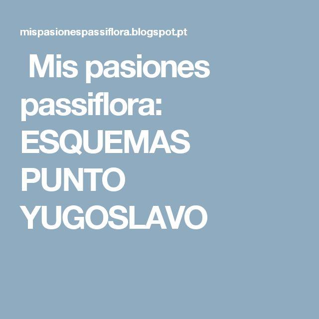 Mis pasiones passiflora: ESQUEMAS PUNTO YUGOSLAVO