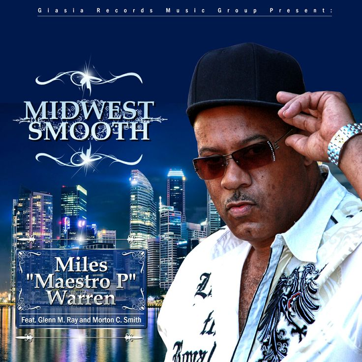 """Giasia Records present: Miles Warren with the new Jazz release: """"Midwest Smooth Jazz"""" coming soon to iTunes, check out our website for updates on product releases."""