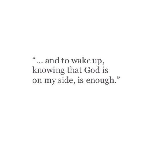 """""""He's always enough. He's all you will ever need..."""""""