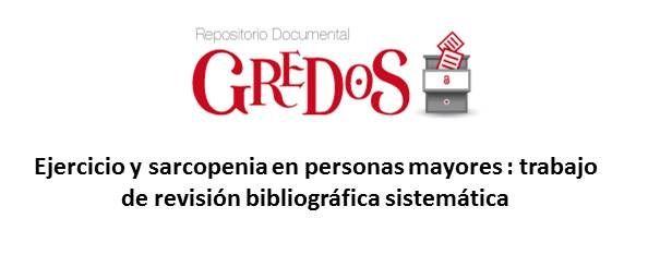 Trabajo de Fin de Grado, TFG. Acceso gratuito. Repositorio Gredos. Ejercicio y sarcopenia en personas mayores