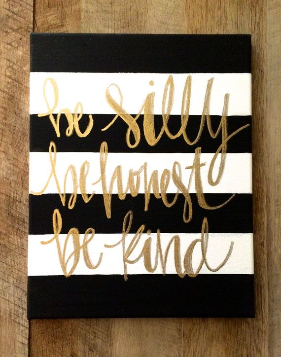 Be silly, be honest, be kind- Ralph Waldo Emerson, black and white