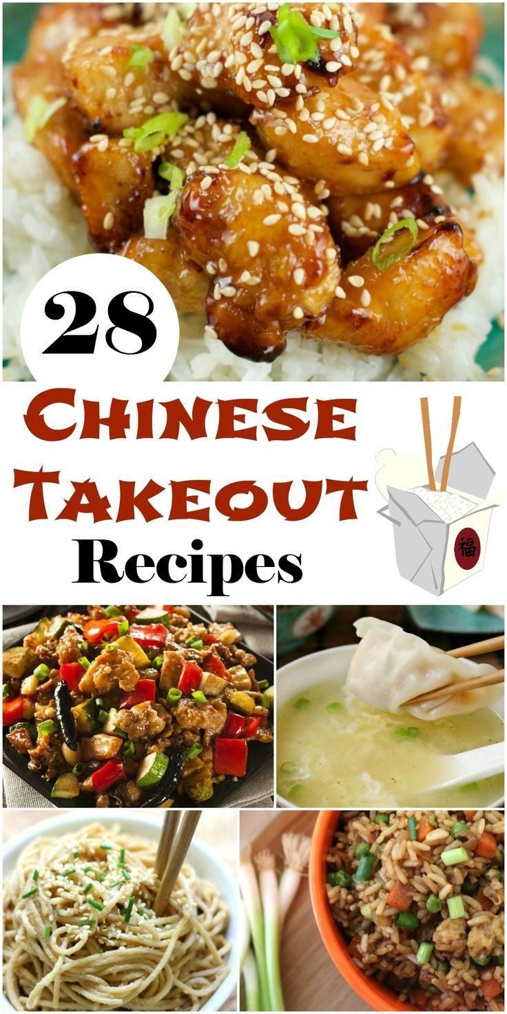 28 Chinese Takeout Recipes Takeout Food Chinese Cooking Chinese Dishes