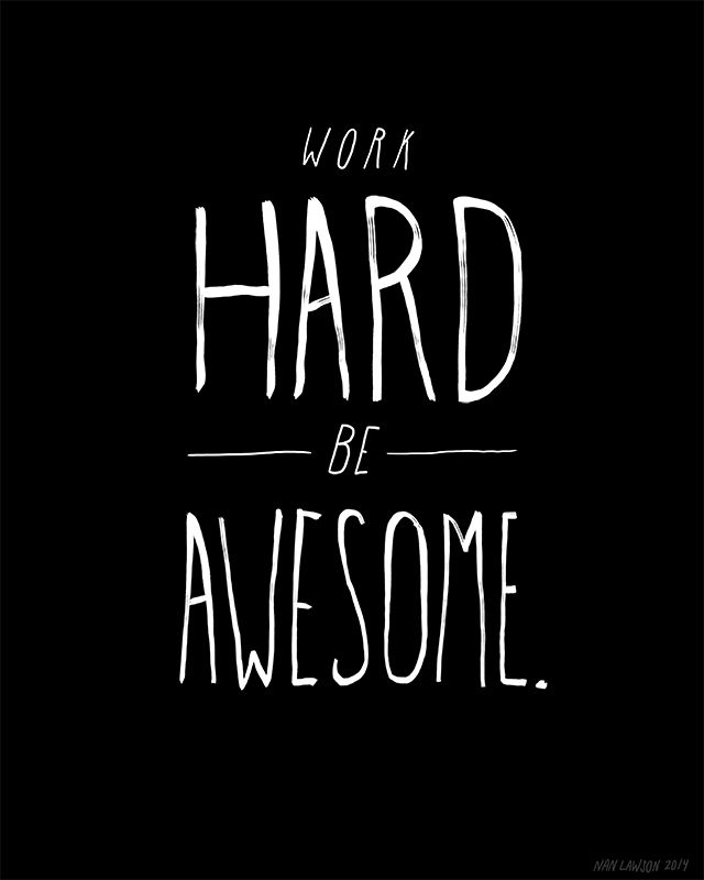 Work hard be awesome. - quote motivation fit fitspo