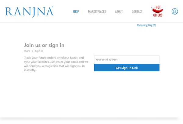 Now sign-up OR sign-in to your account on our website without the hassle to remember passwords. Just enter your email id and you will receive a one time 'Sign-In Link' to access your account on www.ranjnagupta.com. Sign-up on our website to view past purchases, track your future orders, see favorited products, faster checkouts etc.