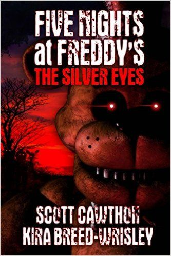 Five Nights at Freddy's: The Silver Eyes: Amazon.co.uk: Scott Cawthon, Kira Breed-Wrisley: 9781522771562: Books