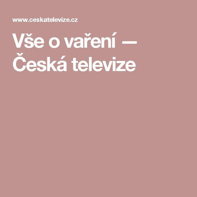 Vše o vaření — Česká televize