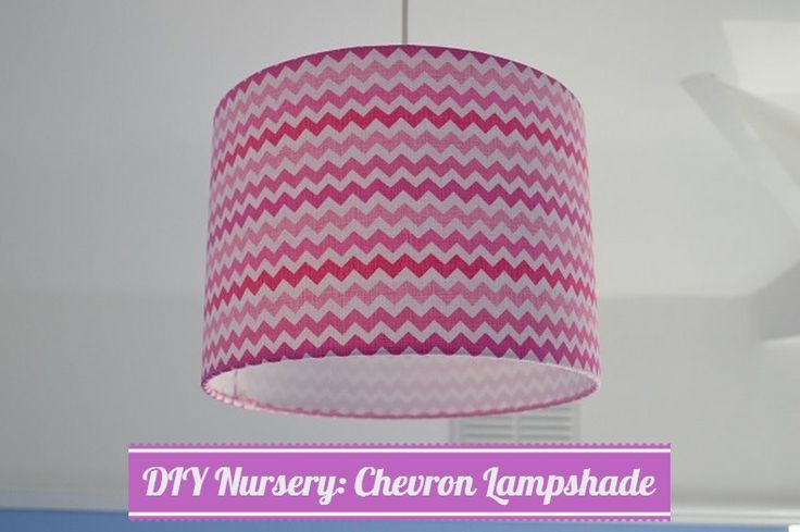 DIY Chevron Lampshade for Baby Girl Nursery